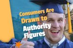 Consumers Are Drawn to Authority Figures