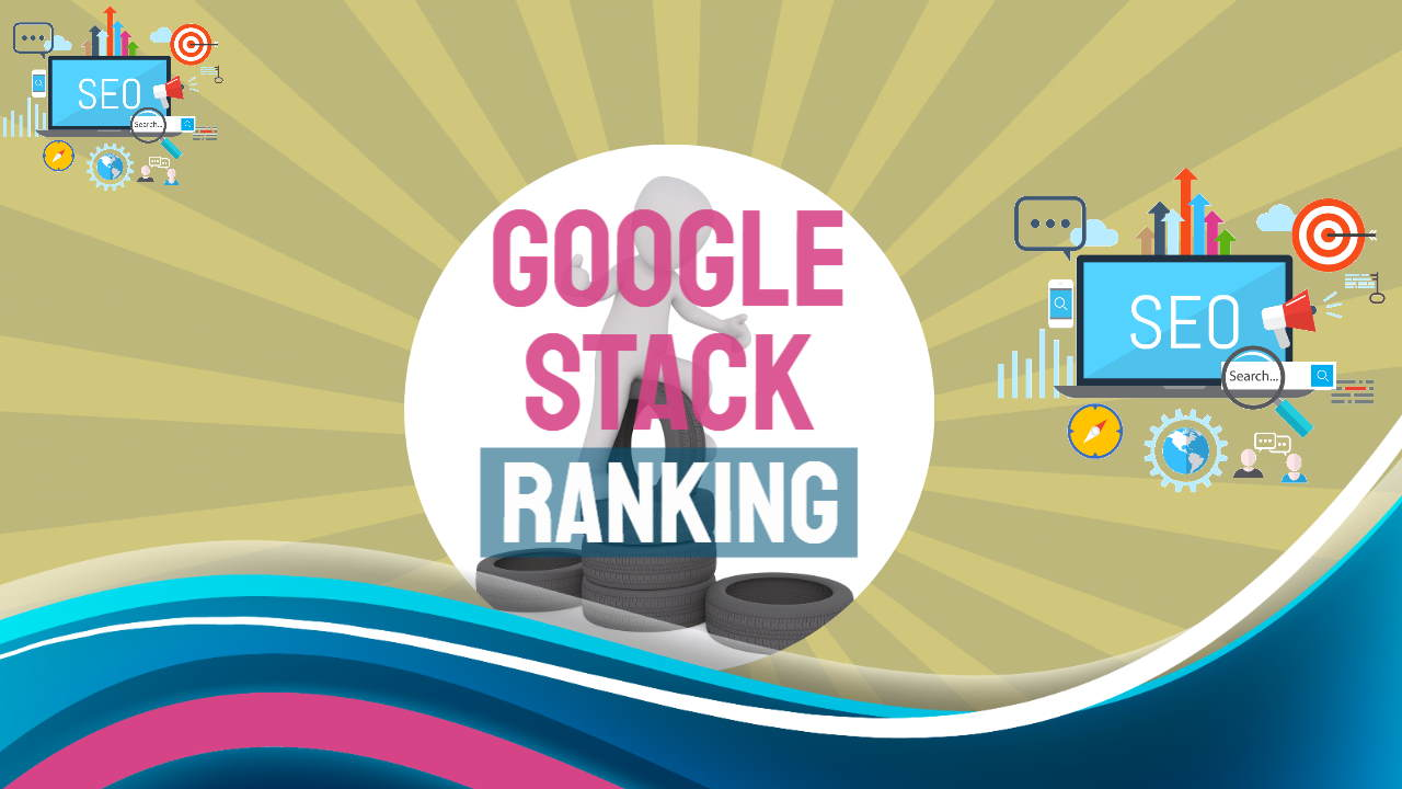 Google Stack Ranking – What is Google Entity Authority Stacking SEO Using G Drive