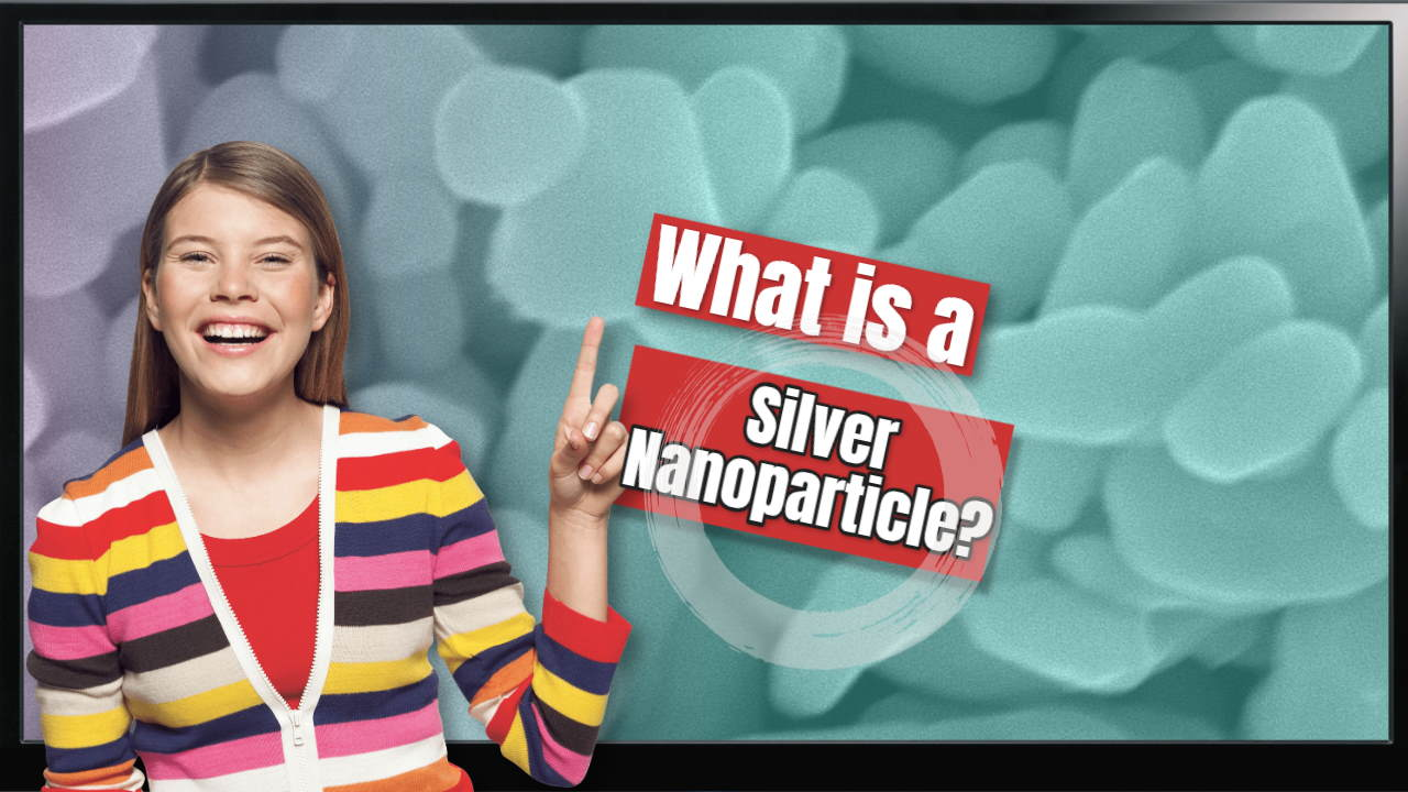What is a Silver Nanoparticle? And How Might It Improve My Health?