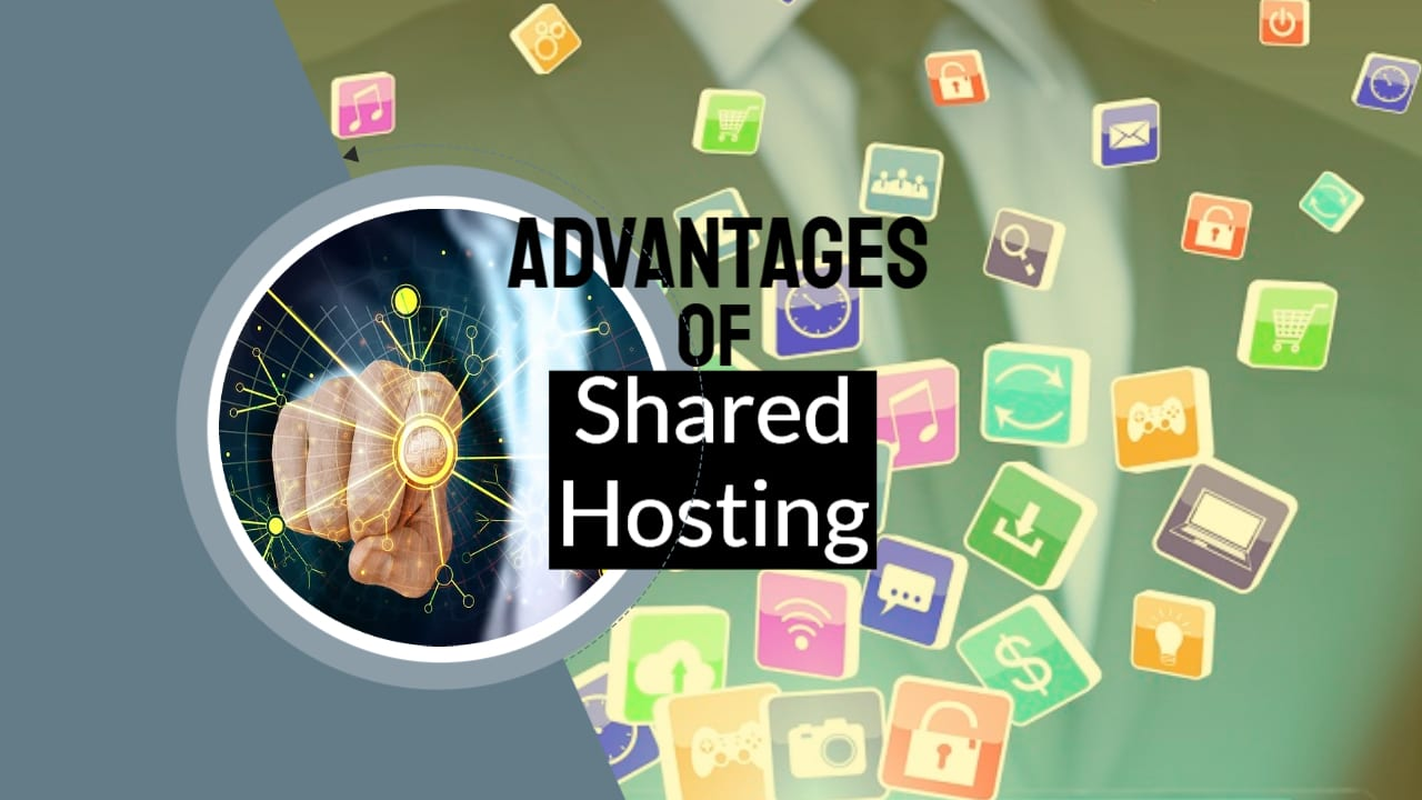 Advantages of Shared Hosting – The Cheapest Easiest and Most Popular Way to Get A Website Online