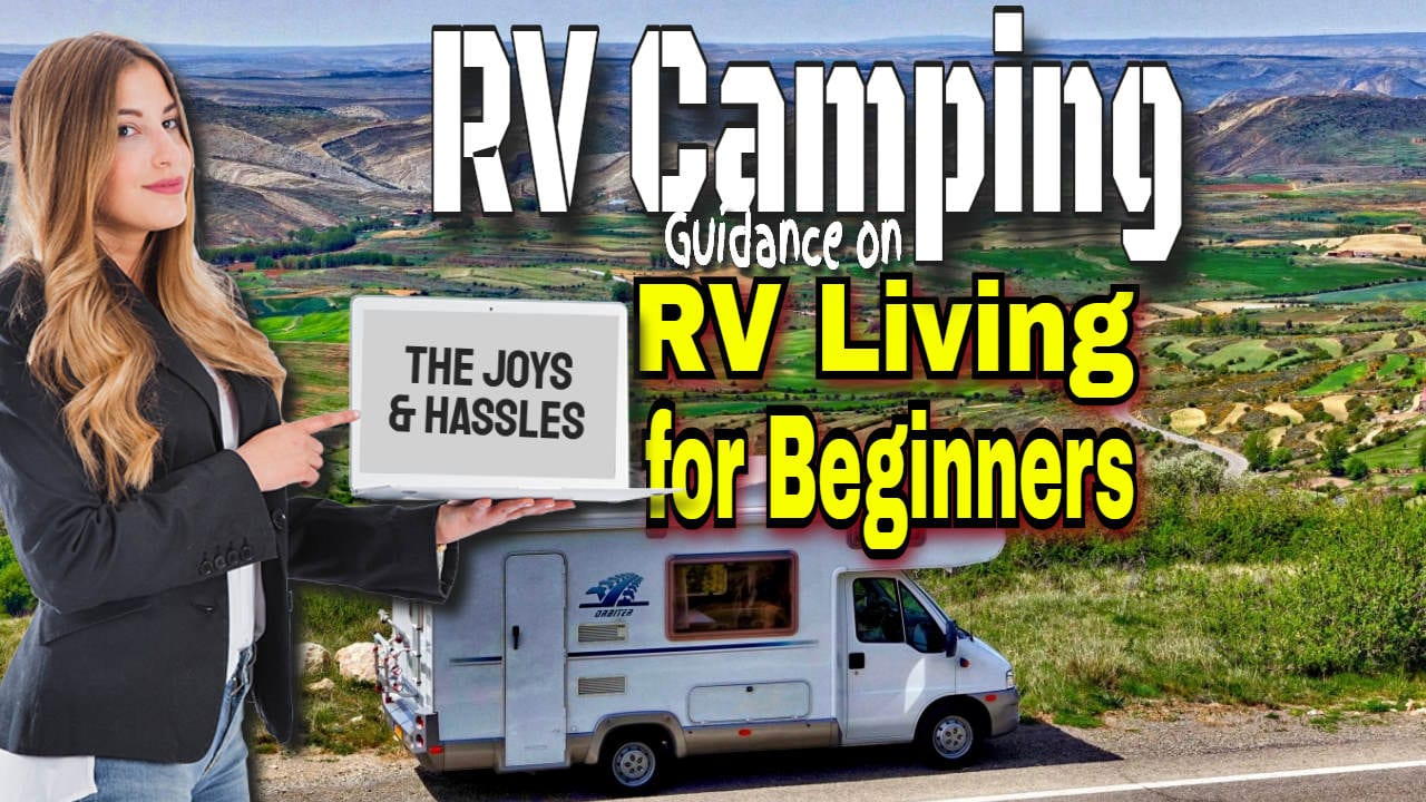 RV Camping: RV Living for Beginners – The Joys and the Hassles