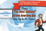 """Does 'The Best Spinner"""" Article Rewriting App Live Up to Its Name?"""
