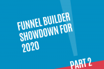Funnel Builder Showdown for 2020 Part 2