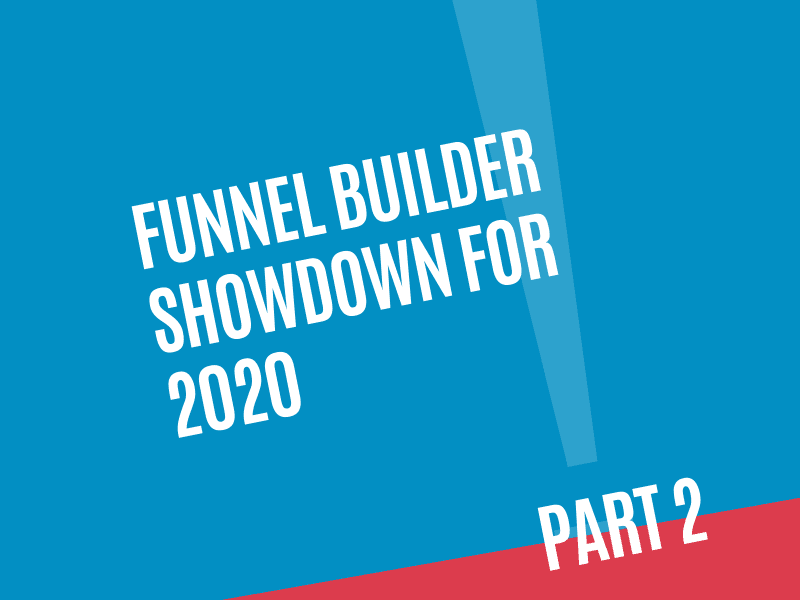 Funnel Builder Showdown for 2020 Part 2