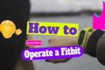 How to Operate a Fitbit – How to use a Fitbit Sports Activity Tracker