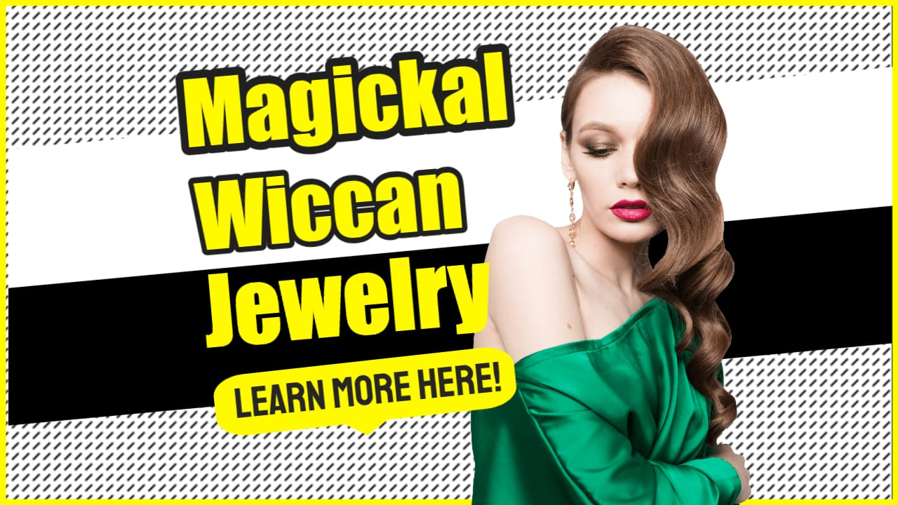 Wiccan Jewelry – Beautiful, Powerful and Magickal!