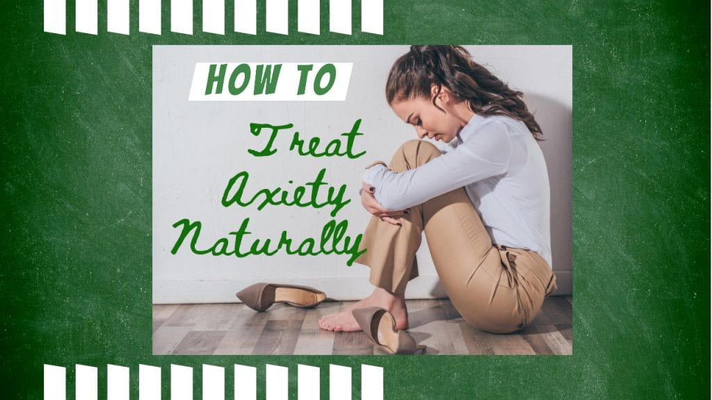 How to Treat Anxiety Naturally – Addressing the Root of the Problem
