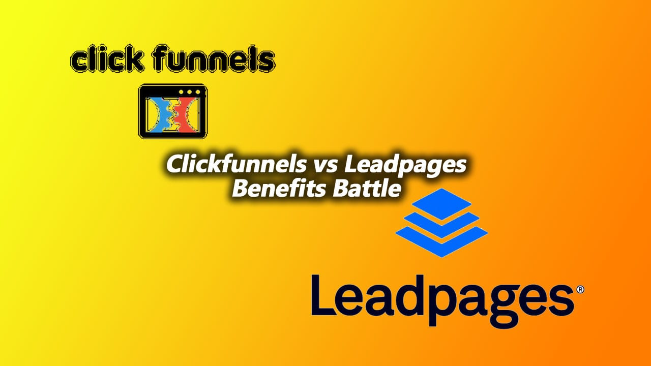 ClickFunnels vs LeadPages Benefits Battle