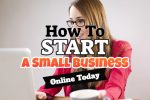 Small Business at Home – How to Start and Things To Consider