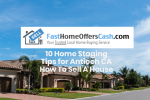 How To Sell A House Antioch CA – 10 Home Staging Tips