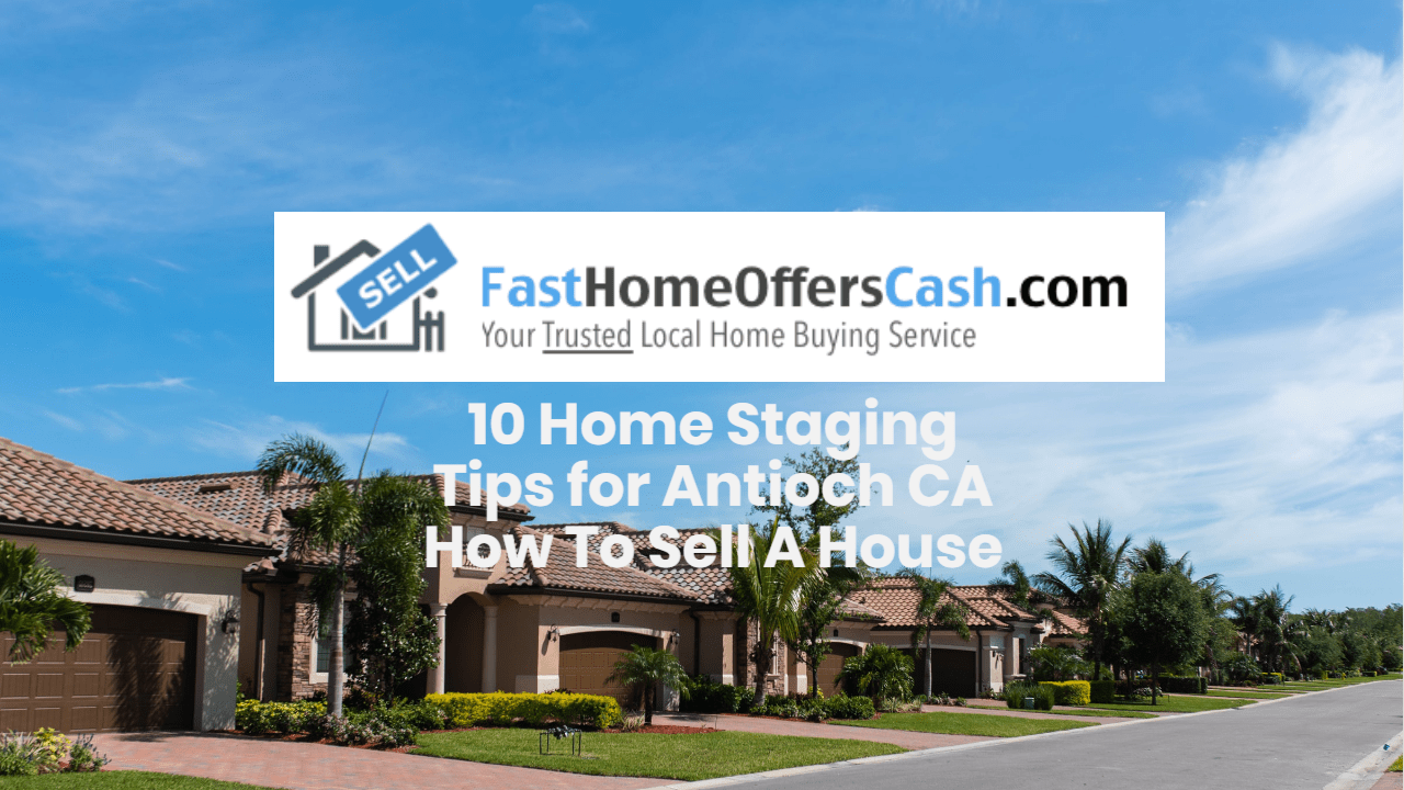 Home Staging Tips Antioch CA