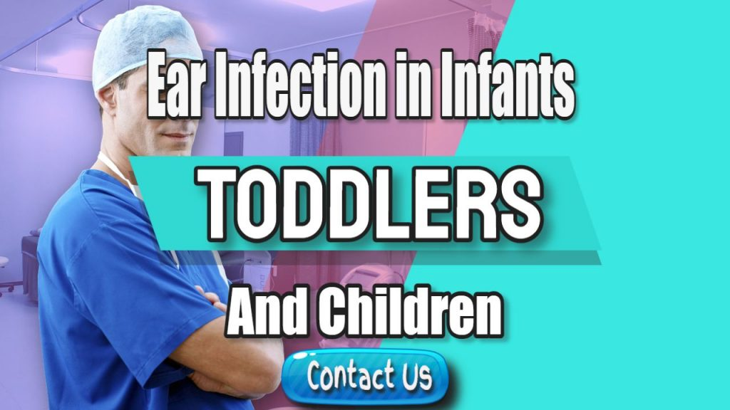Infection Of The Middle Ear In Infants, Toddlers, and Children