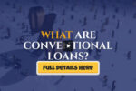 What Are Conventional Loans? – MORTGAGE INSURANCE FOR INDIVIDUALS