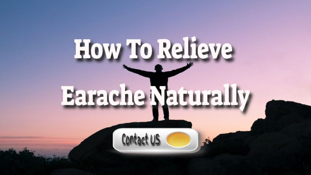How To Naturally Relieve Earache – Adult Remedies